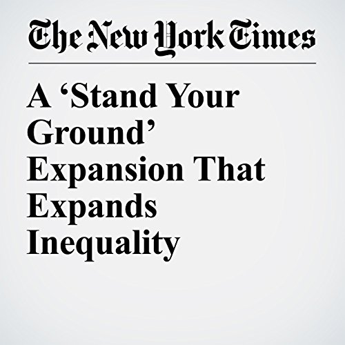 A 'Stand Your Ground' Expansion That Expands Inequality copertina