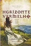 Horizonte Vermelho -Romance Mediúnico. A Luta de Um Amor que Atravessou Séculos.