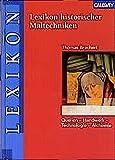 Lexikon historischer Maltechniken: Quellen - Handwerk - Technologie - Alchemie