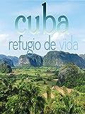 Cuba, refugio de vida