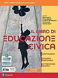 Il libro di educazione civica. Costituzione, sviluppo sostenibile, cittadinanza digitale. ...