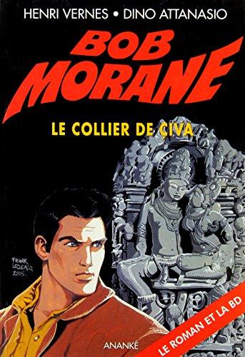 Bob Morane, Tome 77 : Le collier de Civa