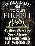 FemiaD 8 X 12 Novelty Funny Sign Welcome to Our Firepit Vintage Metal Tin Sign Wall Sign Plaque Poster for Home Bathroom and Cafe Bar Pub, Wall Deco 12-1