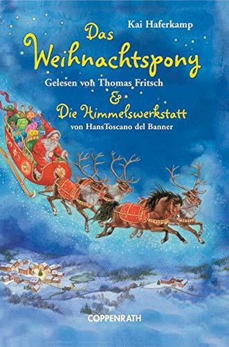 Das Weihnachtspony & Die Himmelswerkstatt (Edition Auge & Ohr)