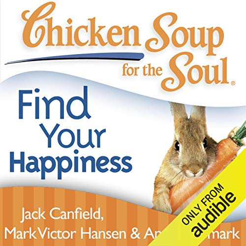 Chicken Soup for the Soul - Find Your Happiness audiobook cover art