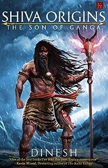 Shiva Origins: The Son of Ganga by [Dinesh Veera]