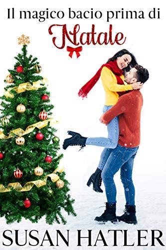 Il magico bacio prima di Natale (Un amore di Natale Vol. 2)