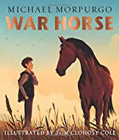 War Horse picture book: A Beloved Modern Classic Adapted for a New Generation of Readers