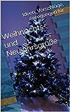 Weihnachts- und Neujahrsgrüße: Ideen - Vorschläge - Anregungen