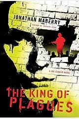 The King of Plagues: A Joe Ledger Novel Kindle Edition
