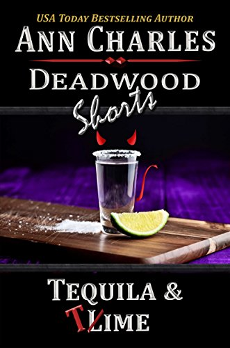 Tequila & Time: A Short Story from the Deadwood Humorous Mystery Series (Deadwood Shorts Book 4) (English Edition)