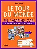 Le tour du monde en camping-car - 4 ans de découvertes en famile