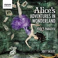 Alice's Adventures in Wonderland: Fool's Paradise