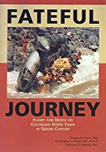 Fateful journey: Injury and death on Colorado River trips in Grand Canyon
