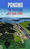 PANAMA FOR TRAVELERS. The total guide : The comprehensive traveling guide for all your traveling needs. By THE TOTAL TRAVEL GUIDE COMPANY (English Edition)