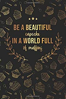 Be A Beautiful Cupcake In A World Full WIth Muffins: Academic Planner 2019-2020   Motivational Weekly & Monthly Student Organizer   Inspirational ... Vision Boards and More - Cupcake Print