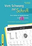 Vom Schwung zur Schrift: Erste Schritte zur Alphabetisierung von DaZ-Lernern. Ein Arbeitsheft für Jugendliche und Erwachsene
