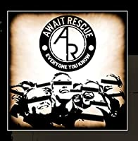 Everyone You Know by Await Rescue