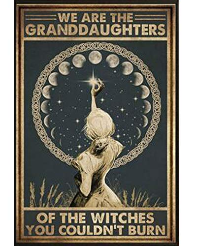 We are The Granddaughters of The Witches You Couldn't Burn Retro Metal Tin Sign Vintage Aluminum Sign for Home Coffee Wall Decor 8x12 Inch