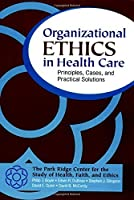 Organizational Ethics in Health Care: Principles, Cases, and Practical Solutions by Philip J. Boyle Edwin R. DuBose Stephen J. Ellingson David E. Guinn David B. McCurdy(2001-06-15)