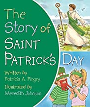 The Story of Saint Patrick's Day by Patricia A. Pingry (2013-01-01)