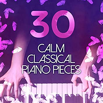 30 Calm Classical Piano Pieces