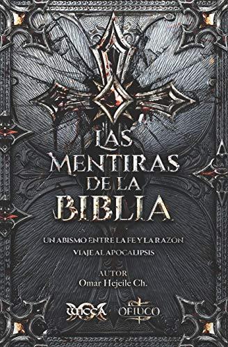 LAS MENTIRAS DE LA BIBLIA: Un Abismo entre la Fe y la...
