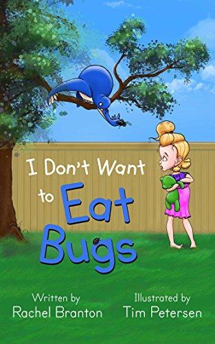 I Don't Want to Eat Bugs (Lisbon's Misadventures Book 1) by [Rachel Branton, Tim Petersen]