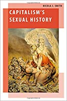 Capitalism's Sexual History (Oxford Studies in Gender and International Relations)