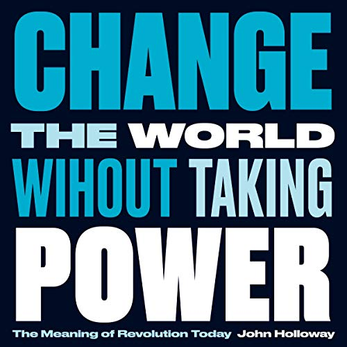 Change the World Without Taking Power cover art