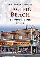 Pacific Beach Through Time: 1979-2018 (America Through Time)