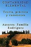 CONTABILIDAD ELEMENTAL: Teoría, Práctica y Cuestiones...