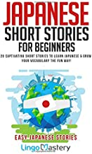 Download Japanese Short Stories for Beginners: 20 Captivating Short Stories to Learn Japanese & Grow Your Vocabulary the Fun Way! (Easy Japanese Stories) PDF