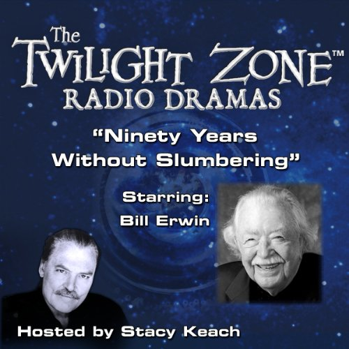 Ninety Years Without Slumbering     The Twilight Zone Radio Dramas              By:                                                                                                                                 Johnson Smith,                                                                                        Richard De Roy                               Narrated by:                                                                                                                                 Stacy Keach,                                                                                        Bill Irwin                      Length: 39 mins     1 rating     Overall 5.0