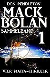 Mack Bolan Sammelband 1 - Vier Mafia-Thriller