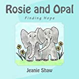 Rosie and Opal: Finding Hope