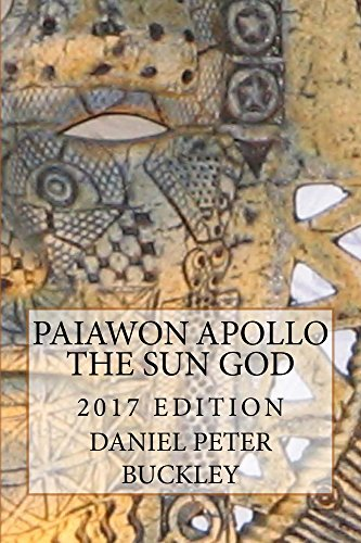 Book: Paiawon Apollo the Sun God - 2017 EDITION by Daniel Peter Buckley