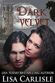 Dark Velvet: A Gothic Vampire Paranormal Romance (Chateau Seductions Book 1) by [Lisa Carlisle]