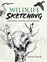 Wildlife Sketching: Pen, Pencil, Crayon and Charcoal (Dover Art Instruction)