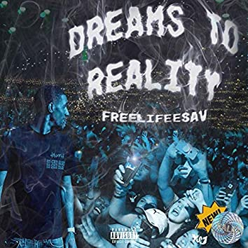 Dreams to Reality