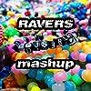 Ravers Mashup
