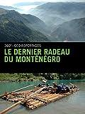 Le Dernier radeau du Monténégro