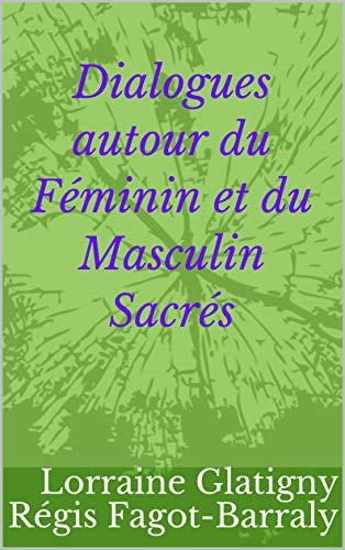 Dialogues autour du Féminin et du Masculin Sacrés