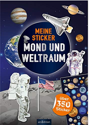 Meine Sticker - Mond und Weltraum: Über 300 Sticker | Stickerheft für Weltall-und Raketen-Fans ab 4 Jahren (Mein Stickerbuch)