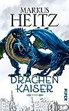 Drachenkaiser: Roman (Drachen (Heitz) 2): Roman (Drachen 2)