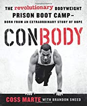 ConBody: The Revolutionary Bodyweight Prison Boot Camp,  Born from an Extraordinary Story of Hope
