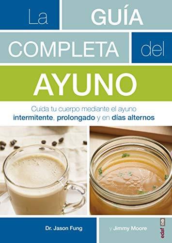 Guía completa del ayuno: Cuida Tu Cuerpo Mediante El Ayuno Intermitente, Prolongado Y En Daias Alternos (Plus Vitae)