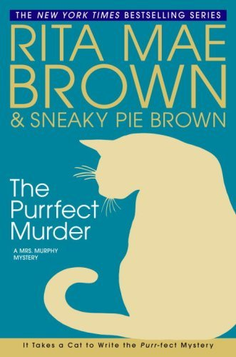 The Purrfect Murder: A Mrs. Murphy Mystery (English Edition)