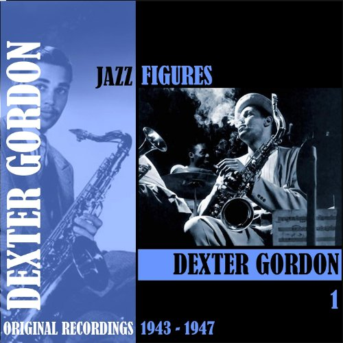 Jazz Figures / Dexter Gordon, Volume 1 (1943-1947)