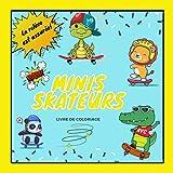 Minis Skateurs: Livre de coloriage sur le skateboard pour les enfants. Pour que les plus petits trouvent des héros à leur image en pratiquant le skate comme Papa! Idée cadeau pour les petits skateurs!